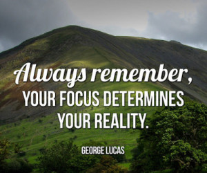 always-remeber-your-focus-becomes...-400x400